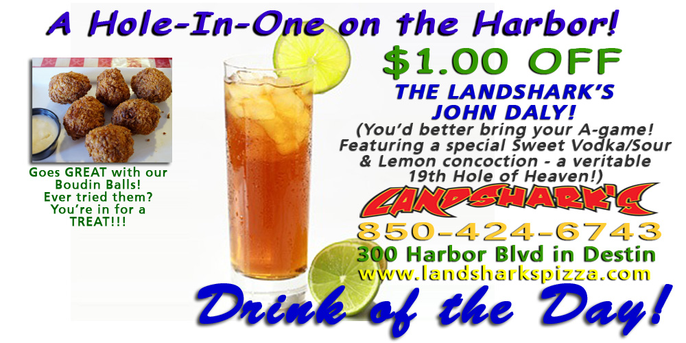 Landsharks Destin FL Pizza Sports Bar Drink of the Day - THE JOHN DALY
