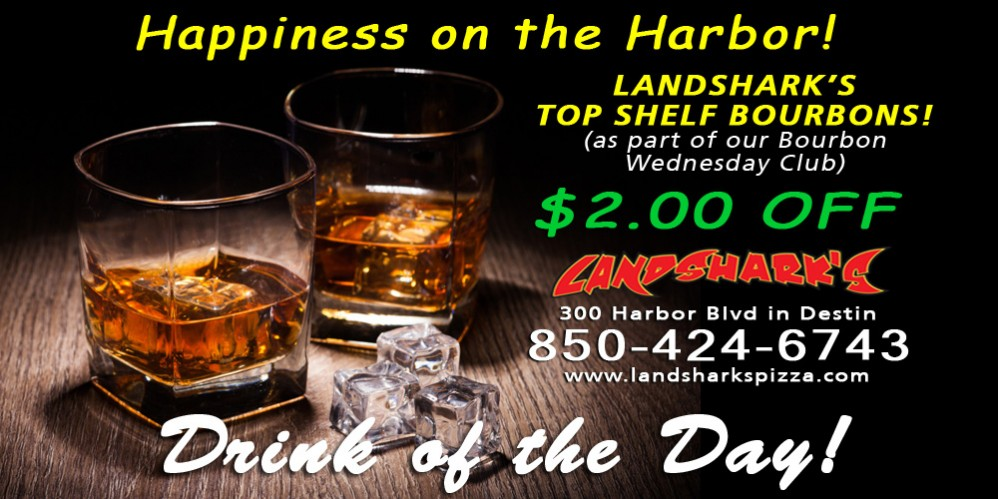 Landsharks Pizza and Wings Drink of the Day BOURBON