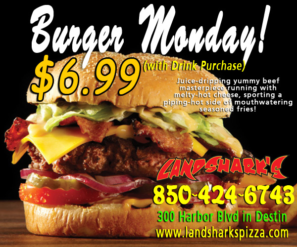 Time For Burger Monday Landsharks Pizza in Destin FL 300 Harbor Blvd