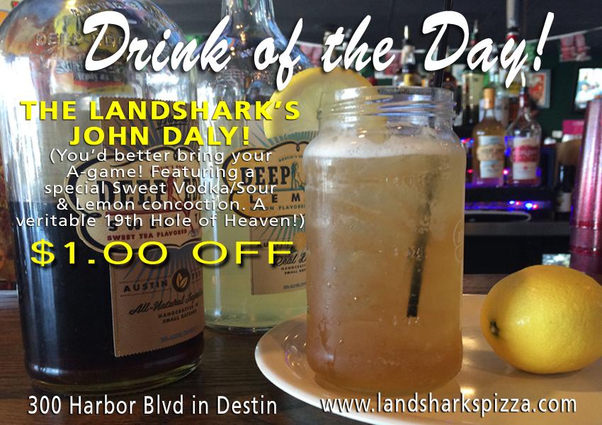 Landsharks Destin FL Pizza and Wings Drink of the Day - The John Daly
