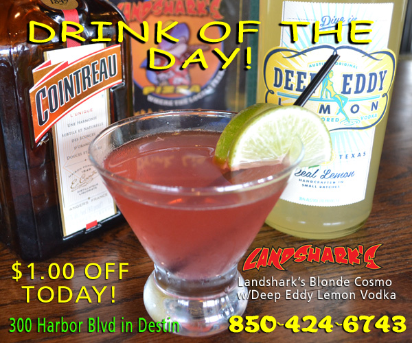 Landsharks Pizza Destin FL Drink of the Day Blonde Cosmo
