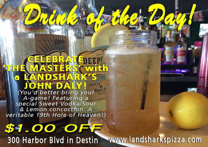 Landsharks Destin FL Augusta Masters Drink of the Day - The John Daly