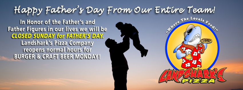 CLOSED ON FATHER'S DAY SUNDAY – Thank You to ALL DADS!