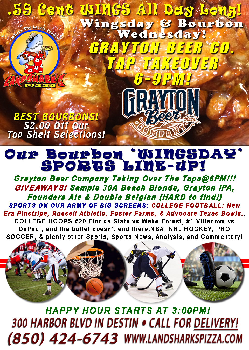 GRAYTON BEER CO. TAP TAKEOVER TODAY@6PM 4 BOWL GAMES, Wings 59¢ Ea. ALL DAY $2 OFF BEST BOURBONS in Town!