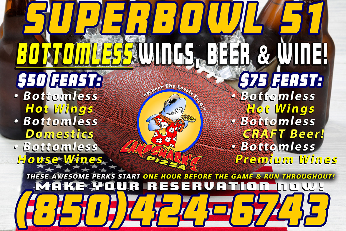Superbowl Party 2017 in Destin at Landshark's Pizza Company - Bottomless Beer, Wine, and Wings!