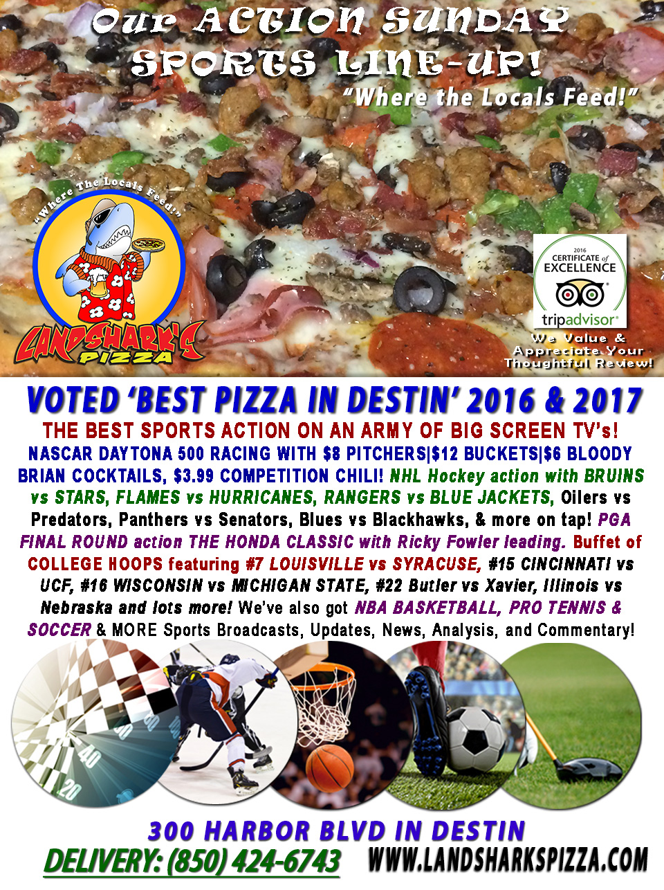 ACTION SUNDAY NASCAR CLASH@DAYTONA is TODAY! Eat the Best Pizza in Destin, Cocktails, Craft Beer NHL, NCAA & NBA!
