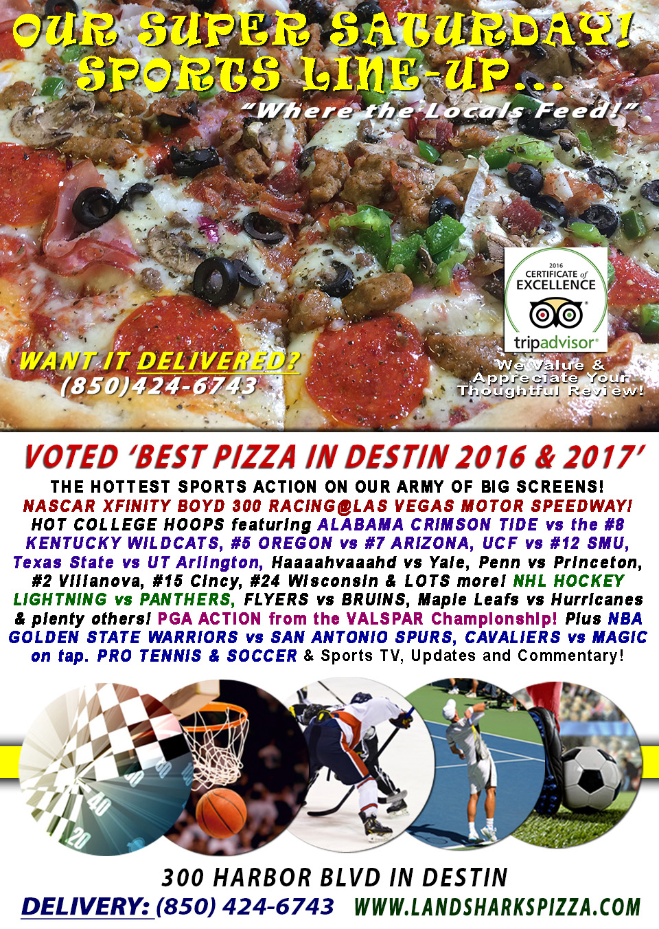 NASCAR XFINITY, COLLEGE HOOPS, NHL, NBA & More SUPER SATURDAY SPORTS with The Best Pizza in Destin!