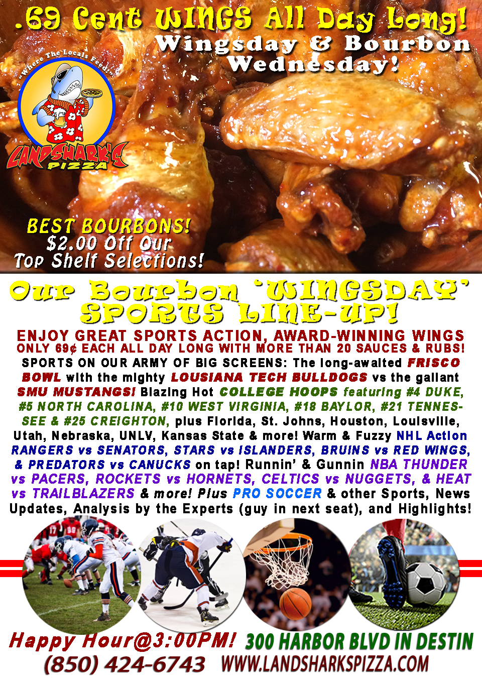 WINGSDAY FRISCO BOWL, #4 Duke & #5 North Carolina Hoops, NBA & Wings 69¢ each ALL DAY & $2 OFF ALL BOURBONS!