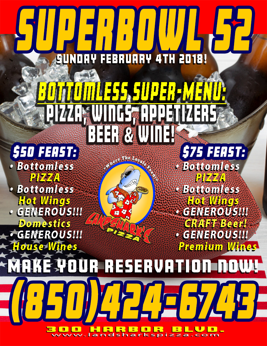 Superbowl Party 2017 in Destin at Landshark's Pizza Company - Bottomless Beer, Wine, & Wings!