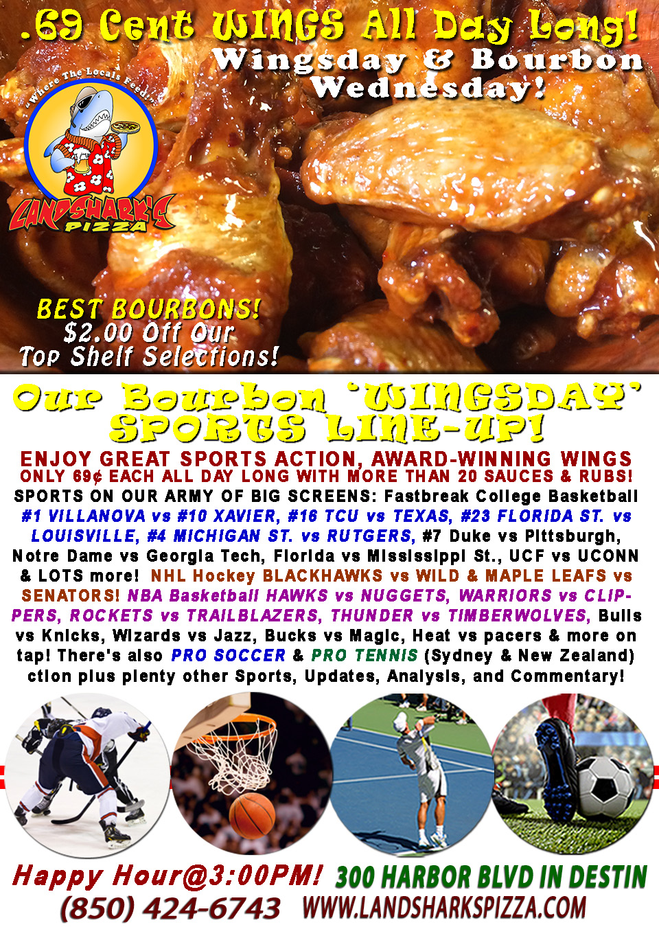 Award-Winning Wings Wednesday only 69¢ each NCAA #1 VILLANOVA, FLORIDA ST., LSU & More Hoops Excitement!