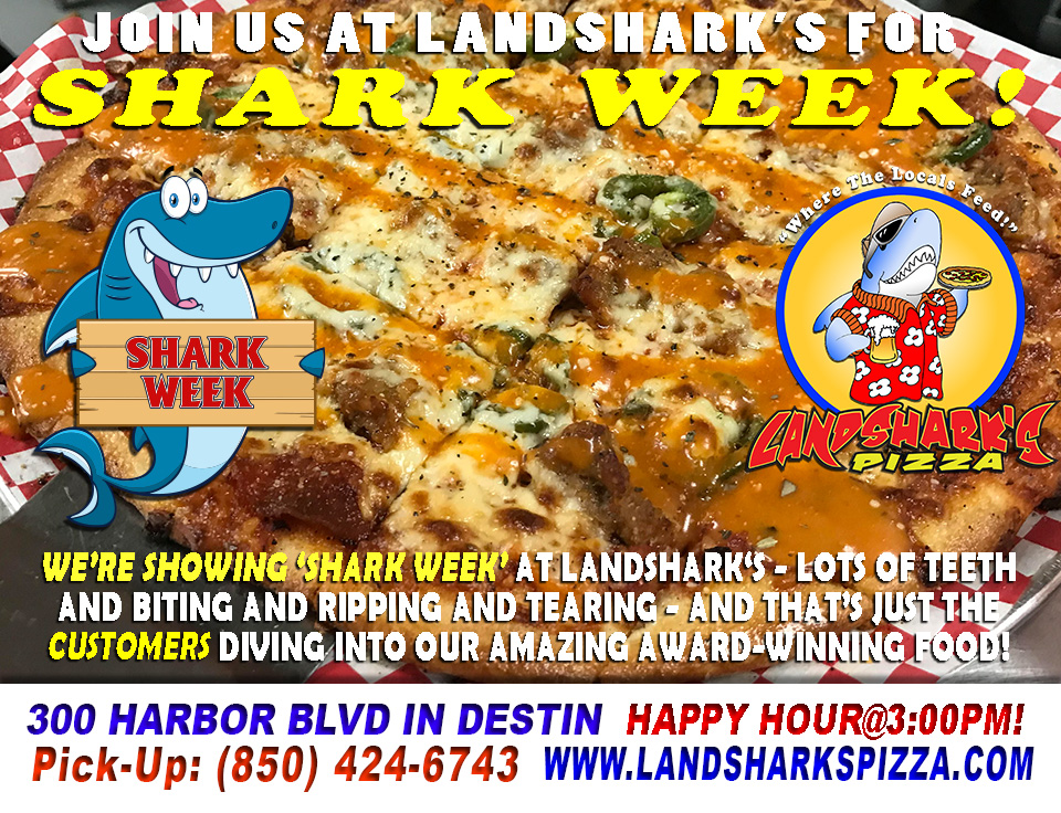 Shark Week in Destin at Landshark's – Biting, Ripping & Tearing…for OUR CUSTOMERS!