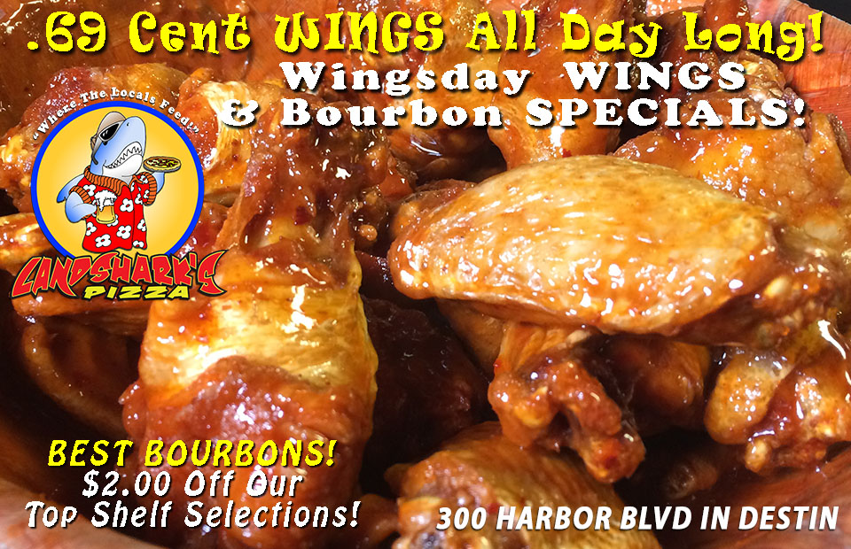 WINGSDAY Puts you OVER the HUMP! CHOW-DOWN at Landshark's only 69¢ each ALL DAY LONG & $2 OFF ALL BOURBONS with Sports on an ARMY of Screens!