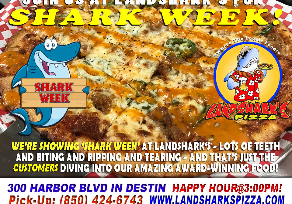 Shark Week in Destin FL at Landsharks Pizza Company 2018